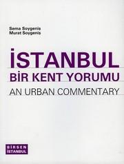 İstanbul: Bir kent yorumu / An urban commentary